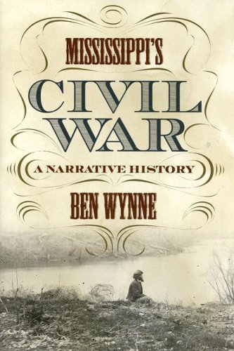 9780881460391: Mississippi's Civil War: A Narrative History (State Narratives of the Civil War)