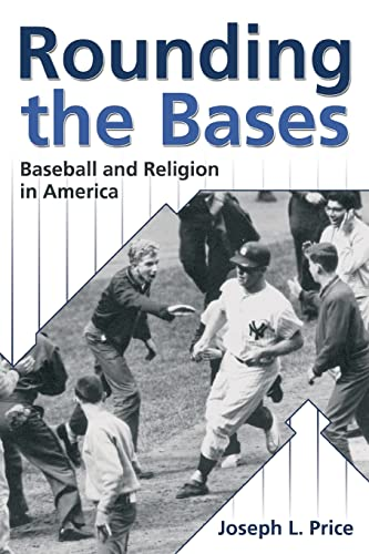 9780881460407: Rounding the Bases: Baseball and Religion in America (Sports and Religion)