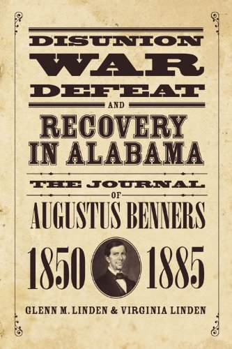 9780881460568: Disunion, War, Defeat, and Recovery in Alabama: The Journal of Augustus Benners, 1850–1885