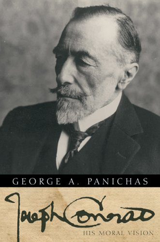 Joseph Conrad: His Moral Vision (088146063X) by George A Panichas