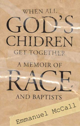 9780881460650: When All God's Children Get Together: A Memoir of Baptists and Race