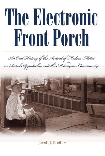 9780881460896: The Electronic Front Porch: An Oral History of the Arrival of Modern Media in Rural Appalachia and the Melungeon Community