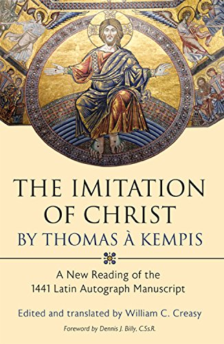 9780881460971: The Imitation of Christ by Thomas a Kempis: A New Reading of the 1441 Latin Autograph Manuscript