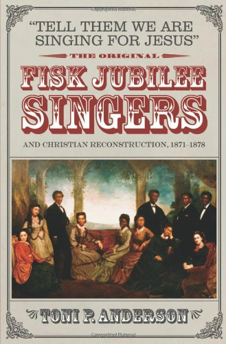 9780881461121: Tell Them We Are Singing for Jesus: The Original Fisk Jubilee Singers and Christian Reconstruction, 1871-1878