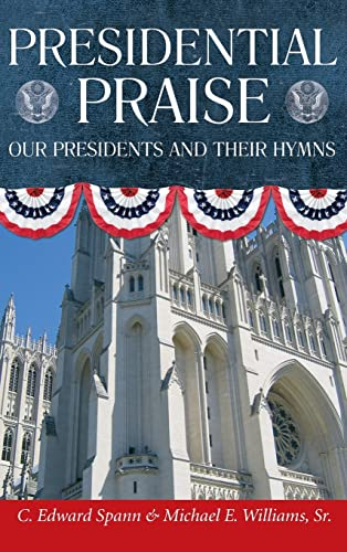 9780881461176: Presidential Praise: Our Presidents And Their Hymns
