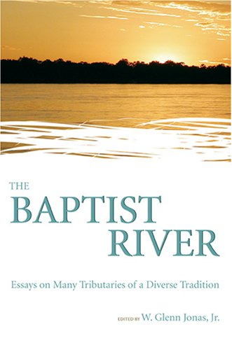 9780881461206: The Baptist River: Essays on Many Tributaries of a Diverse Tradition (Baptists Series)
