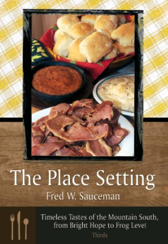 9780881461404: The Place Setting: Timeless Tastes of the Mountain South, from Bright Hope to Frog Level: Thirds