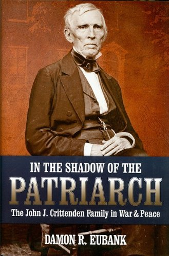 9780881461510: In the Shadow of the Patriarch: The John J. Crittenden Family in War and Peace