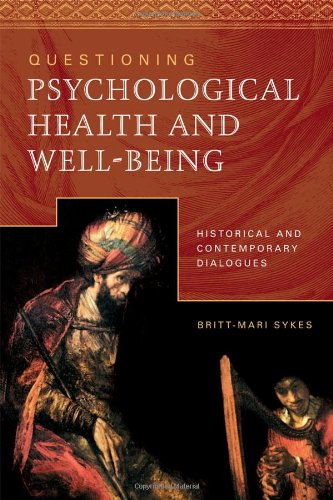 9780881461718: Questioning Psychological Health and Well-Being: Historical and Contemporary Dialogues Between Theologians and Psychologists