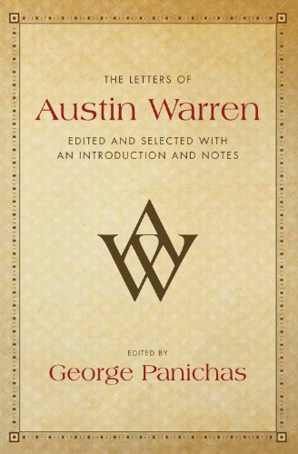 The Letters of Austin Warren: Edited and Selected with an Introduction and Notes (Hardback): Austin...