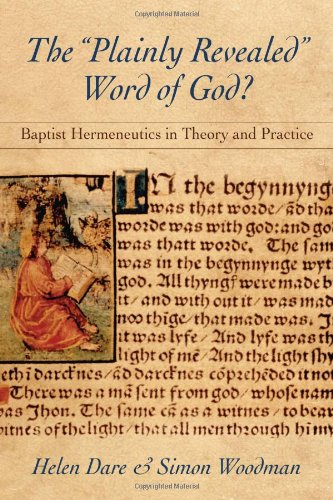 9780881462371: The Plainly Revealed Word of God?: Baptist Hermeneutics in Theory and Practice (James N. Griffith Endowed Series in Baptist Studies)