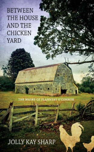 Between the House and the Chicken Yard: Sharp, Jolly Kay