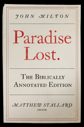 Paradise Lost: The Biblically Annotated Edition: Milton, John
