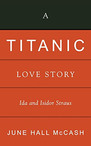 9780881462777: A Titanic Love Story: Ida and Isidor Straus