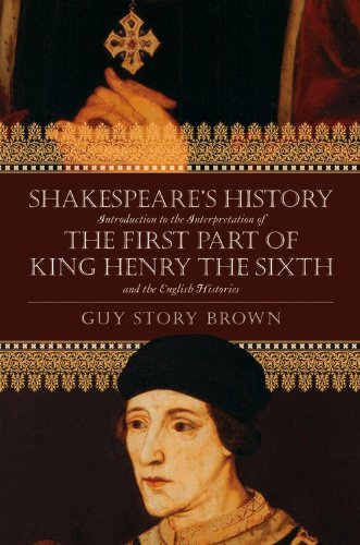 9780881462807: Shakespeare's History: Introduction to the Interpretation of The First Part of King Henry the Sixth and the English Histories