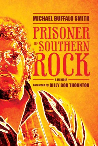 Prisoner of Southern Rock: A Memoir (Music and the American South Series): Michael Buffalo Smith