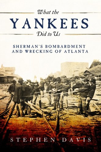 9780881463989: What the Yankees Did to Us: Sherman's Bombardment and Wrecking of Atlanta