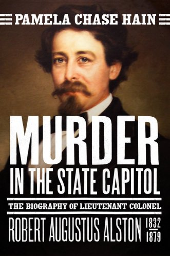 9780881464306: Murder in the State Capitol: The Biography of Lt. Col. Robert Augustus Alston (1832-1879)