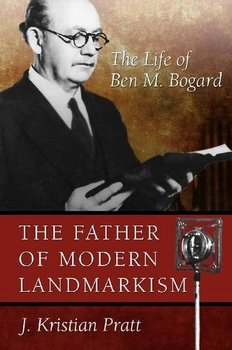 9780881464344: The Father of Modern Landmarkism: The Life of Ben M. Bogard (James N. Griffith Series in Baptist Studies)