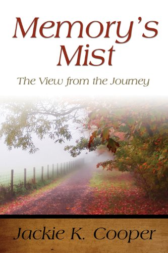 Memory's Mist:The View from the Journey *: Cooper, Jackie K.