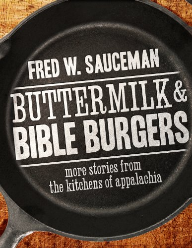 9780881464795: Buttermilk and Bible Burgers: More Stories from the Kitchens of Appalachia
