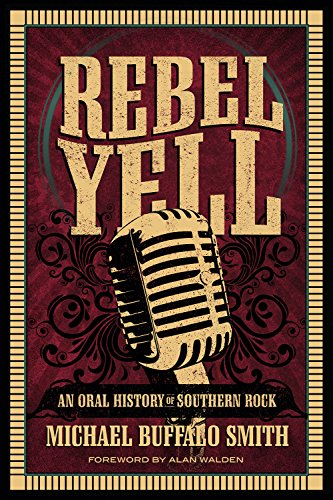 9780881464955: Rebel Yell: An Oral History of Southern Rock (Music and the American South Series)