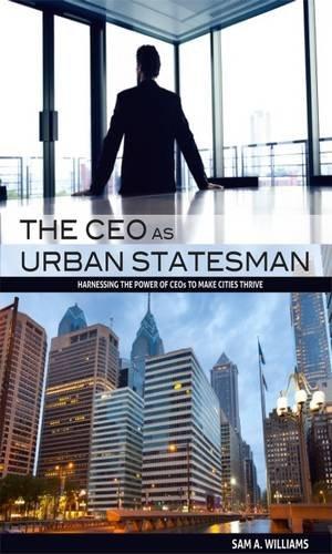 9780881465105: The CEO as Urban Statesman