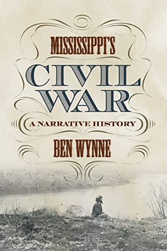 9780881465129: Mississippi's Civil War: A Narrative History