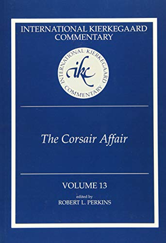 International Kierkegaard Commentary 13 Corsair Affair, The: Perkins, Robert L.