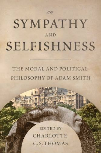 Of Sympathy and Selfishness: The Moral and Political Philosophy of Adam Smith (A. V. Elliott ...