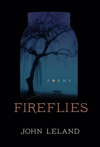 Fireflies: Poems: John Leland