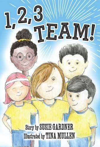 1, 2, 3 Team!: Gardner, Susie