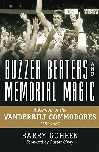 9780881467147: Buzzer Beaters and Memorial Magic: A Memoir of the Vanderbilt Commodores, 1987-1989