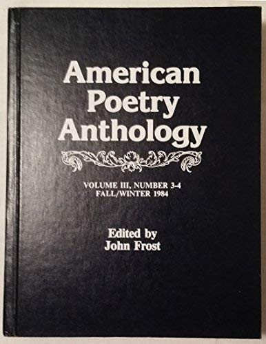 American Poetry Anthology (Vol. III, Nos. 3-4): Frost, John (Ed.)