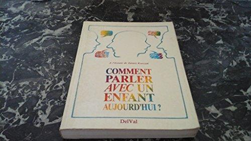 9780881470413: Comment Parler avec un Enfant Aujourd'Hui. a l'Ecoute de Janusz Korczak. Actes du 4e Colloque Korcza