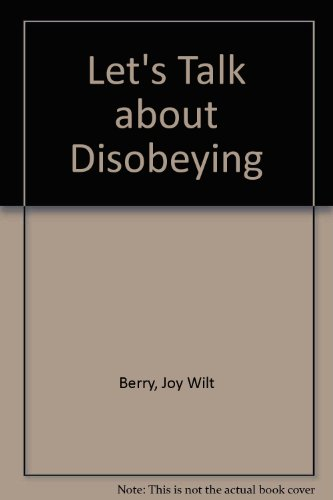 Disobeying (Let's Talk About Series) (9780881490046) by Berry, Joy Wilt