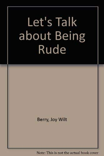 Being Rude (Let's Talk About Series): Berry, Joy Wilt