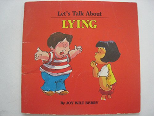 Lying (Let's Talk About Series) (9780881490138) by Berry, Joy Wilt