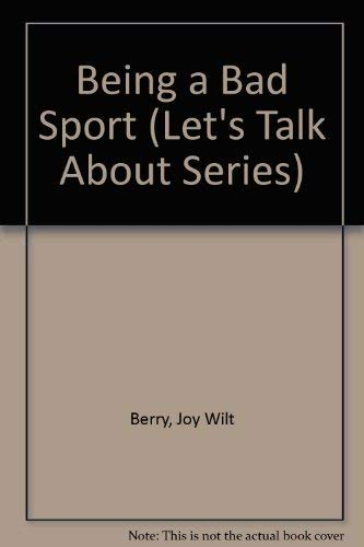 9780881490237: Being a Bad Sport (Let's Talk About Series)
