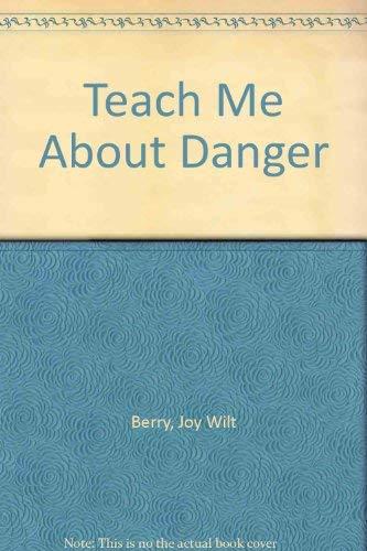 9780881497045: Teach Me About Danger