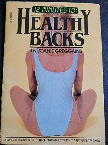 9780881499780: 12 Minutes to Healthy Backs by Joanie Greggains (1984) Paperback