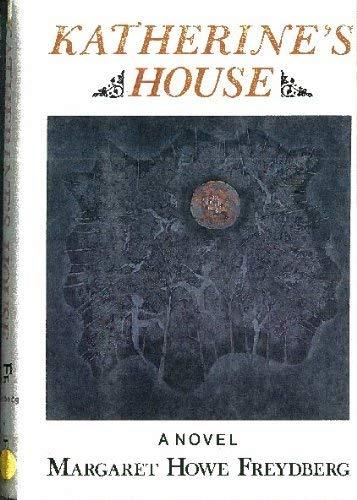 Katherine's House: Freydberg, Margaret Howe