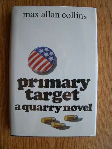 Primary Target: A Quarry Novel: Collins, Max Allan