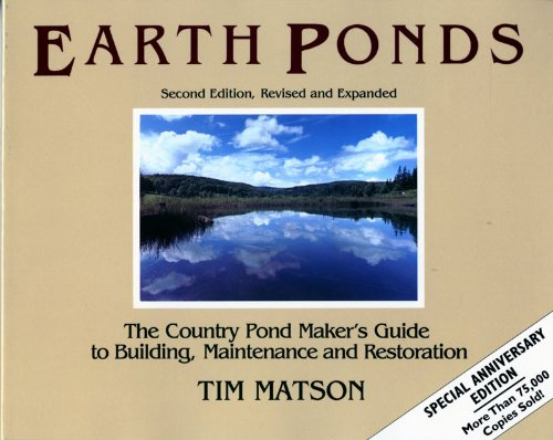 Earth Ponds: The Country Pond Maker's Guide to Building, Maintenance and Restoration