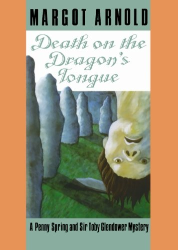 Death on the Dragon's Tongue: A Penny Spring and Sir Toby Glendower Mystery