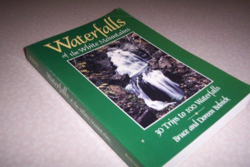 9780881501605: Waterfalls of the White Mountains: Thirty Trips to One Hundred Waterfalls