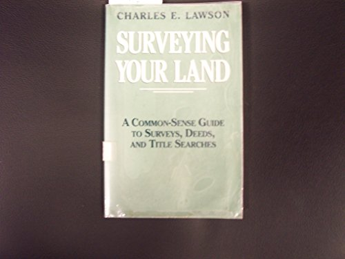 9780881501803: Surveying Your Land: A Common-Sense Guide to Surveys, Deeds, and Title Searches