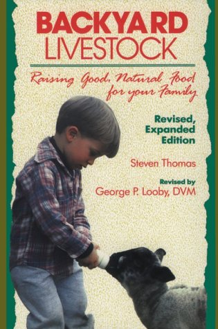 9780881501827: Backyard Livestock: Raising Good Natural Food for Your Family (Revised, Expanded Edition)