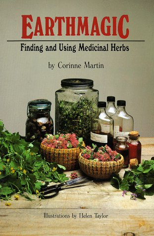 Earthmagic: Finding and Using Medicinal Herbs
