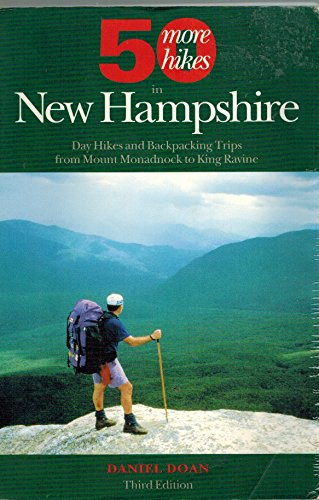 9780881501872: Fifty More Hikes in New Hampshire: Day Hikes and Backpacking Trips from Mount Monadnock to King Ravine